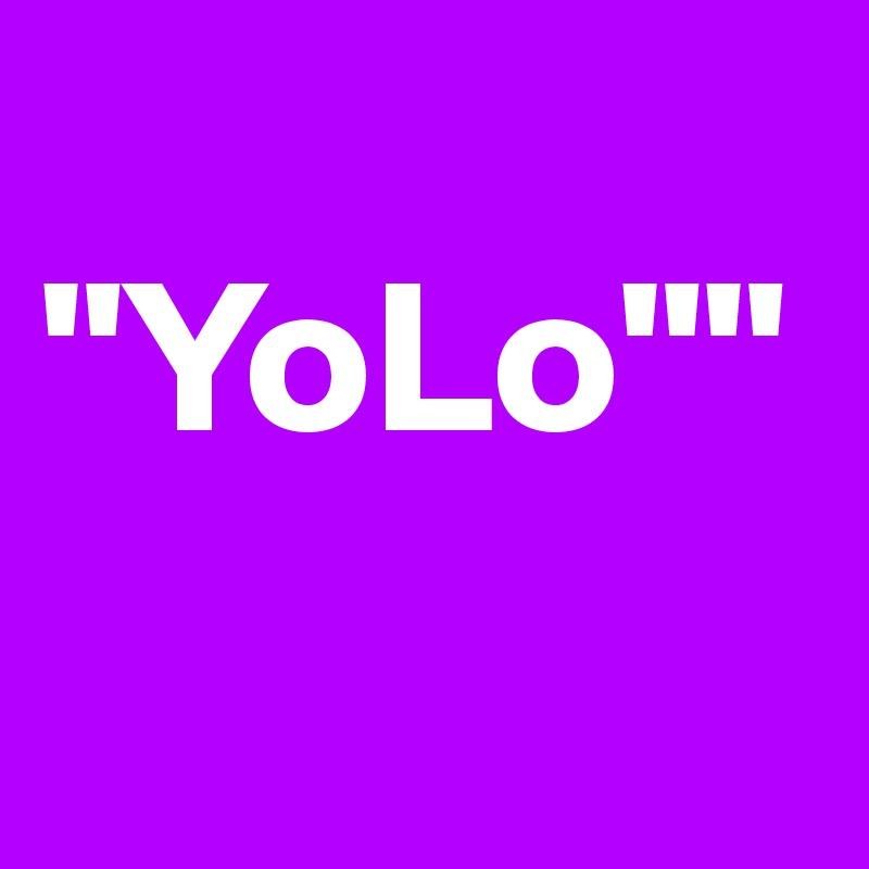 """YoLo"""""