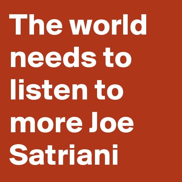 The world needs to listen to more Joe Satriani