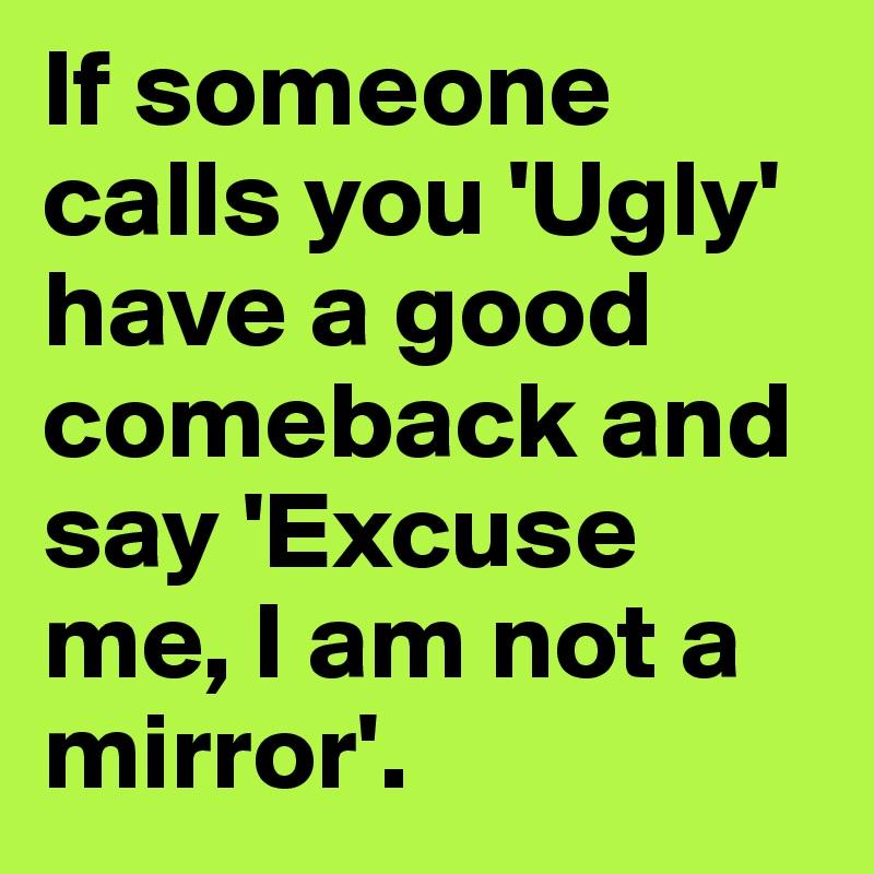 Comebacks ugly 40 Ultimate