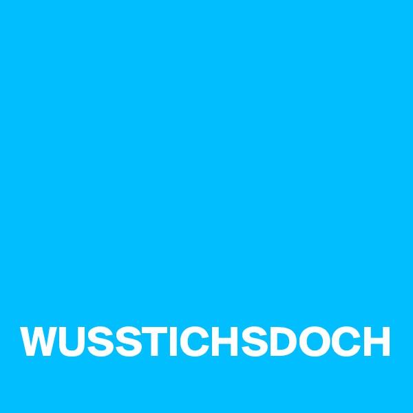 WUSSTICHSDOCH