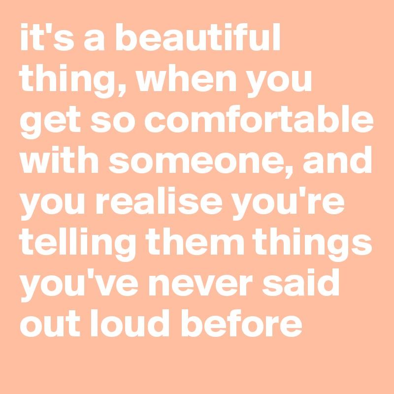 Youre Pretty Comfortable
