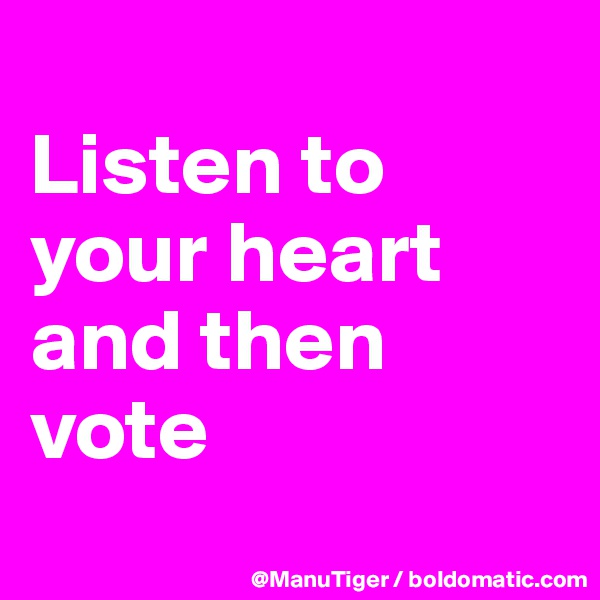 Image result for vote with your heart