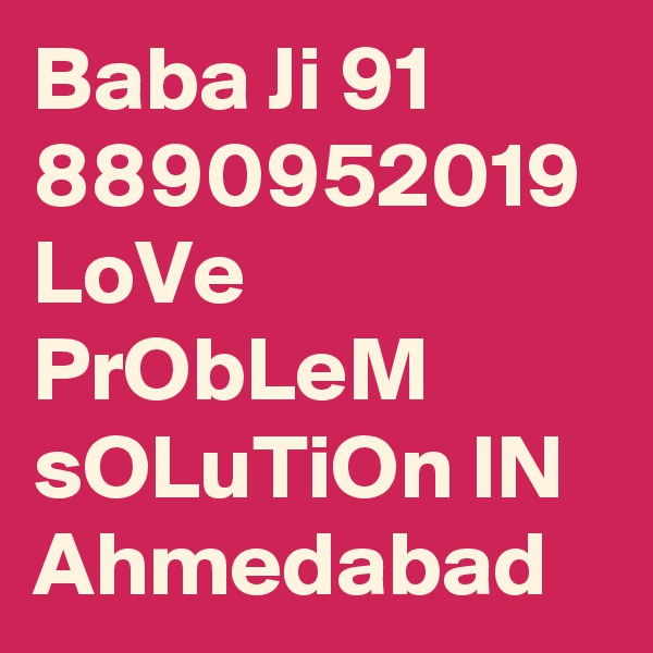 Baba Ji 91 8890952019 LoVe PrObLeM sOLuTiOn IN Ahmedabad