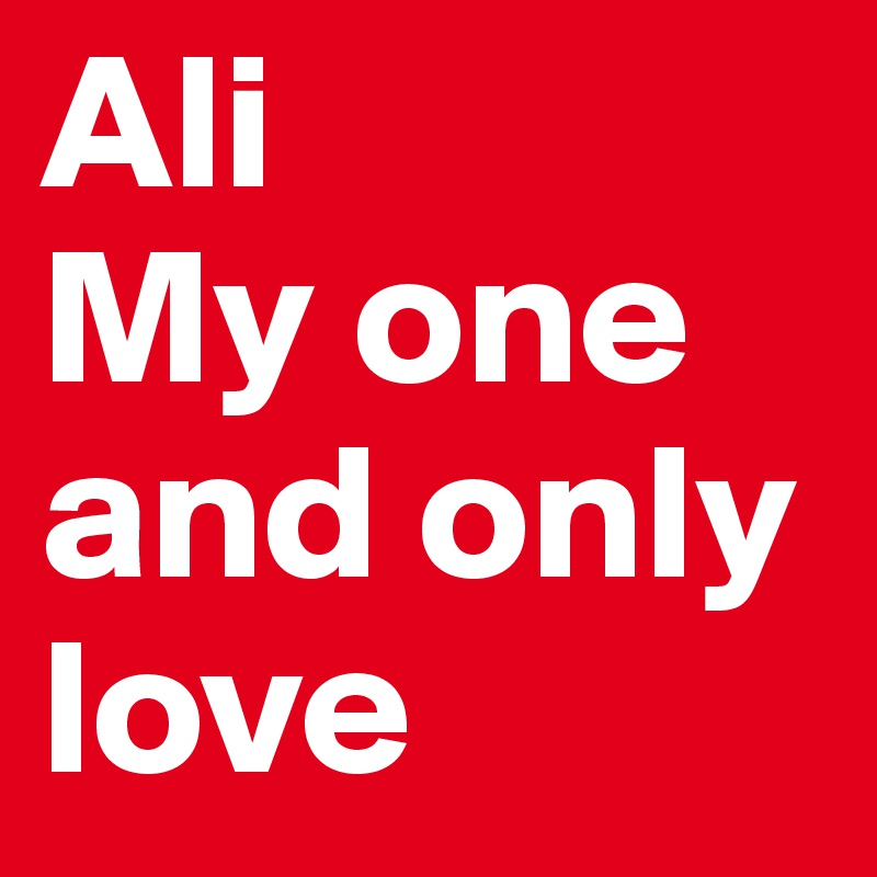 ali my one and only love post by yaassiii on boldomatic