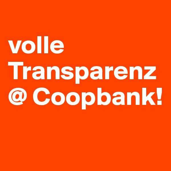 volle Transparenz @ Coopbank!