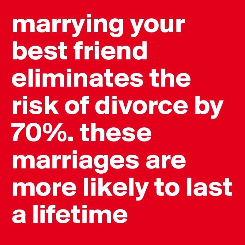 do you marry your best friend