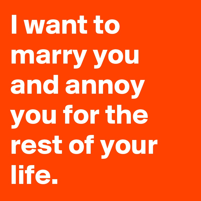 I want to marry with you