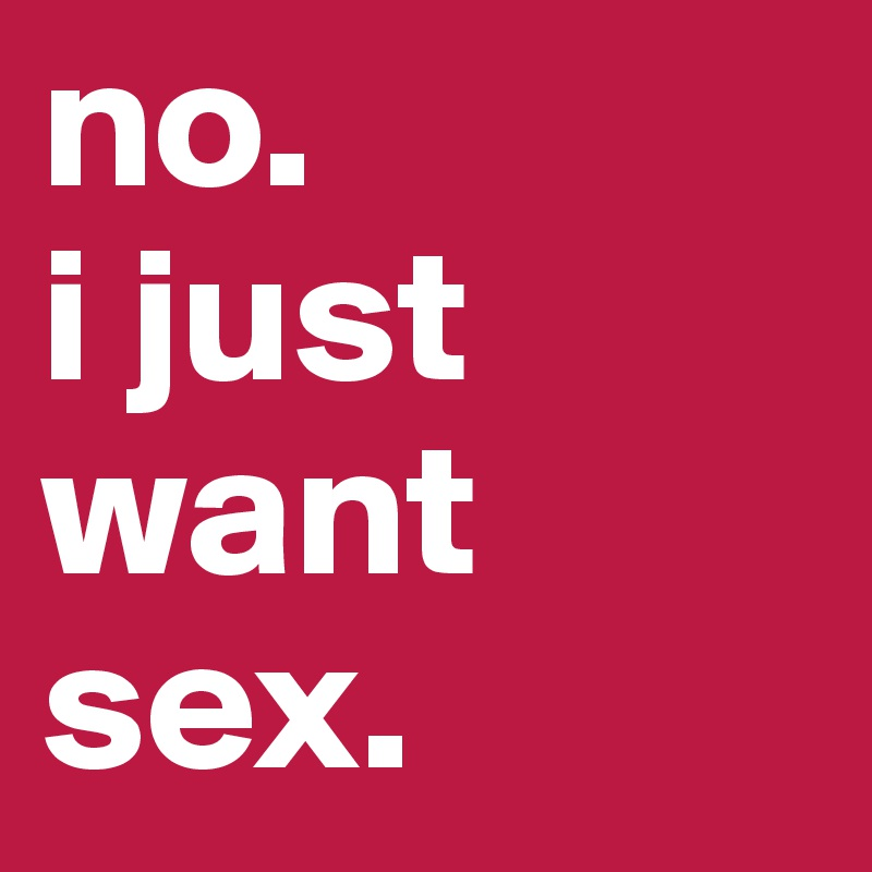 Want sex