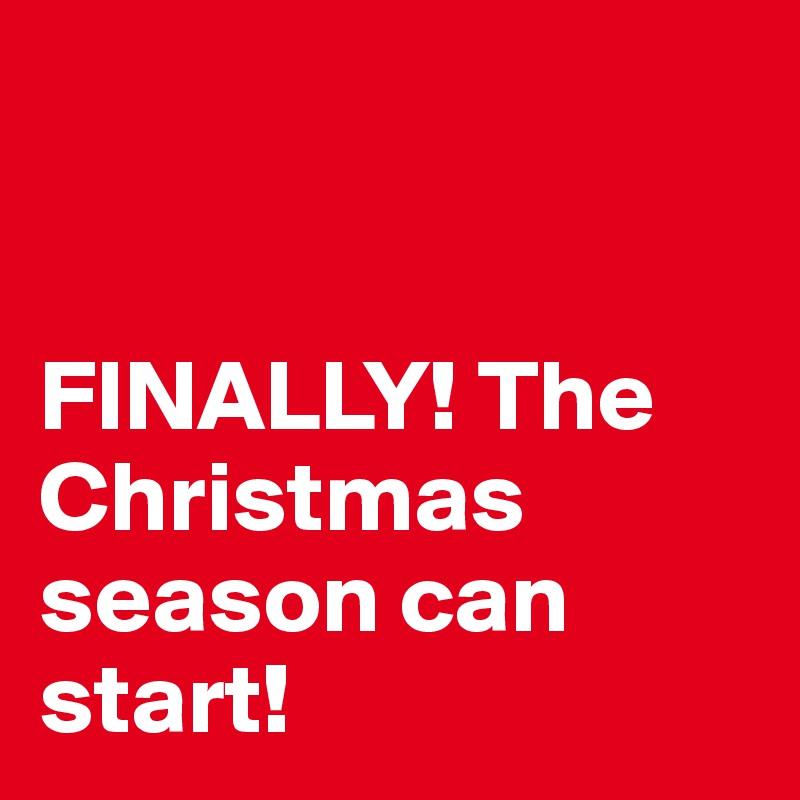When Does Christmas Season Start.Finally The Christmas Season Can Start Post By Sohacosm