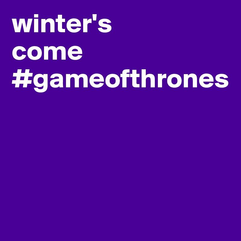 winter's come #gameofthrones