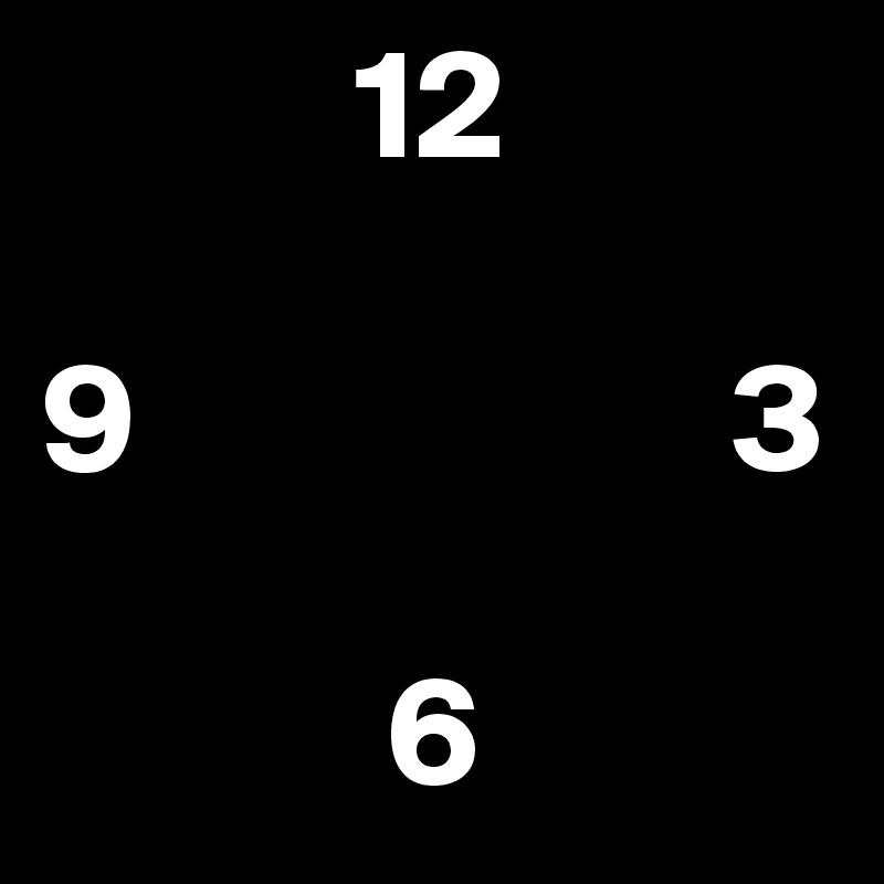 12  9                   3             6