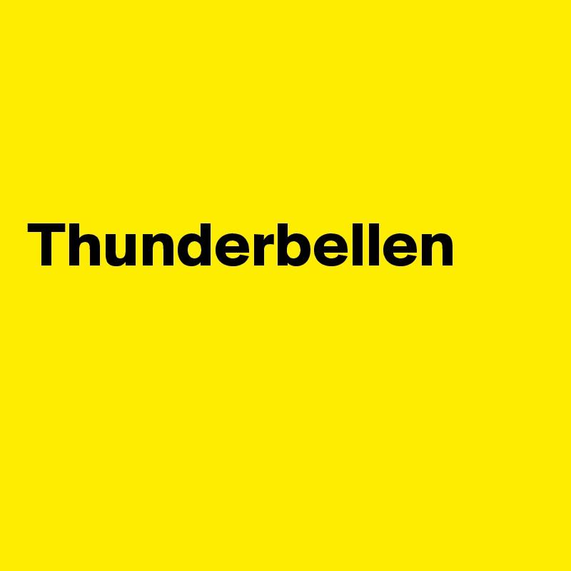 Thunderbellen