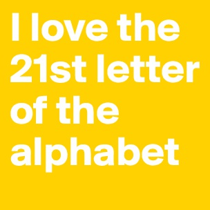 21 letter of the alphabet be bold wear nothing but a smile post by inspired on 20054