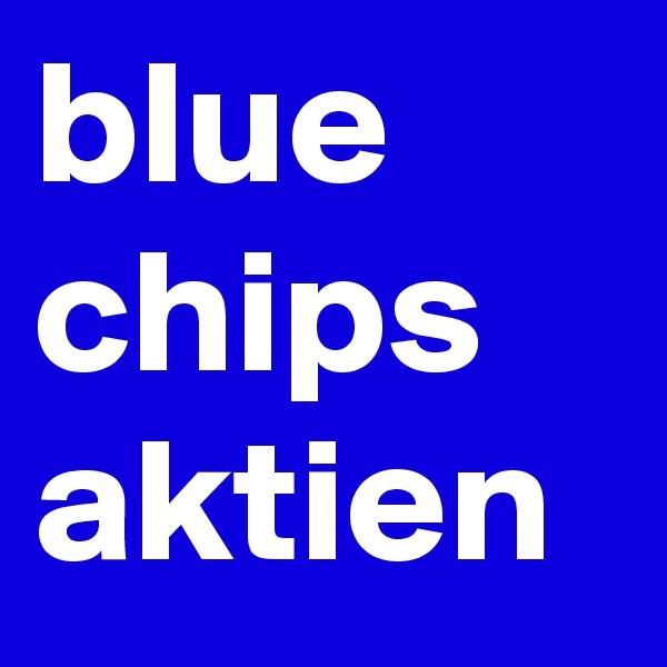 blue chips aktien