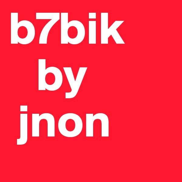 b7bik    by  jnon