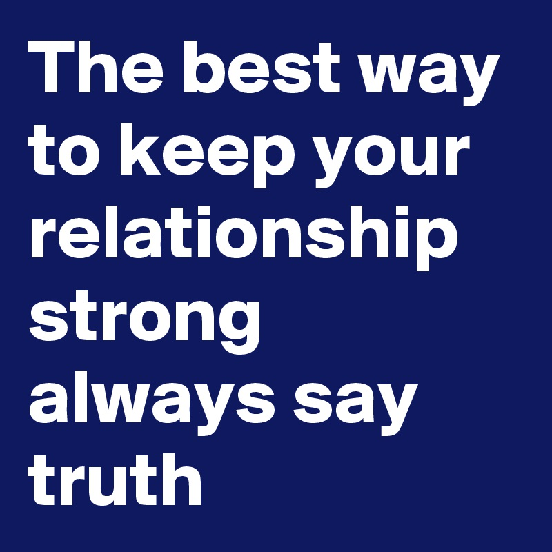 Ways To Keep A Relationship Strong