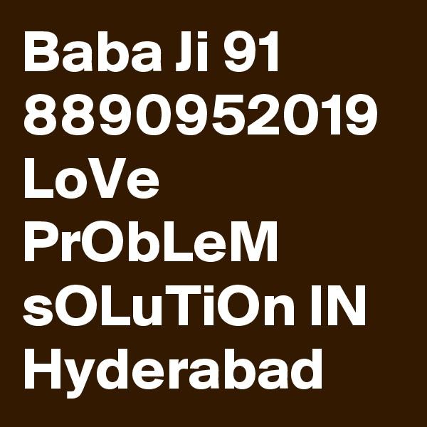 Baba Ji 91 8890952019 LoVe PrObLeM sOLuTiOn IN Hyderabad