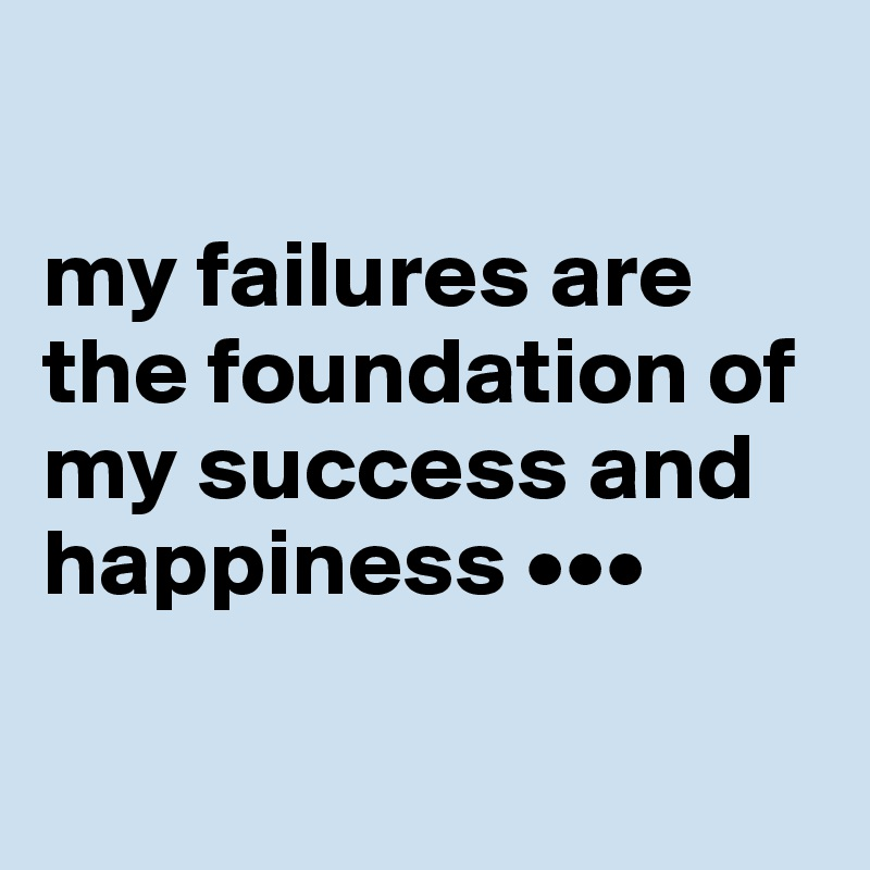 Image result for my failures