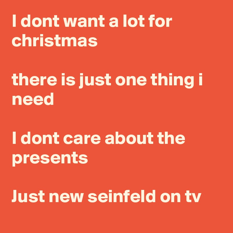 I Dont Want A Lot For Christmas.I Dont Want A Lot For Christmas There Is Just One Thing I