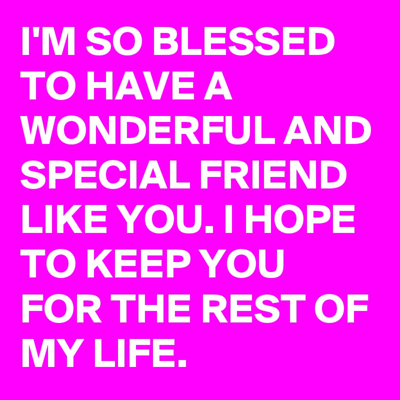 I Am Blessed To Have You I Am So Blessed To Hav...