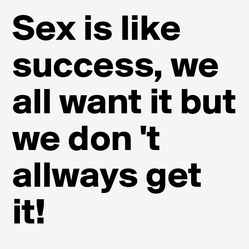 Success and sex