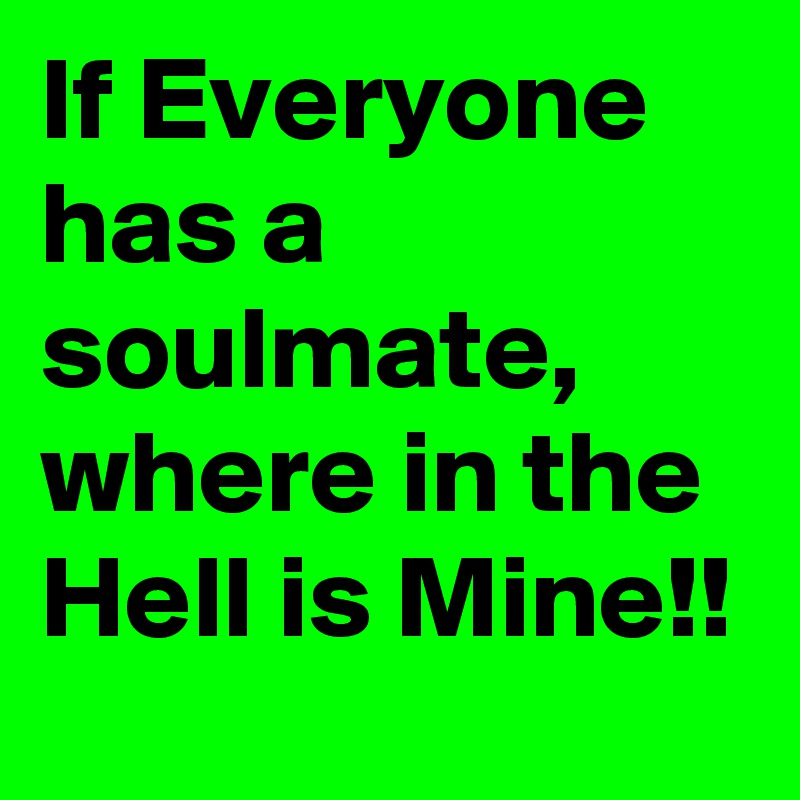 Soulmate for everyone