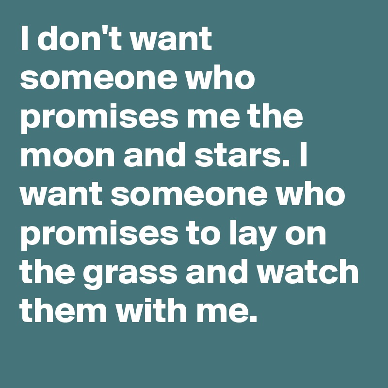 [Image: I-don-t-want-someone-who-promises-me-the...d?size=800]