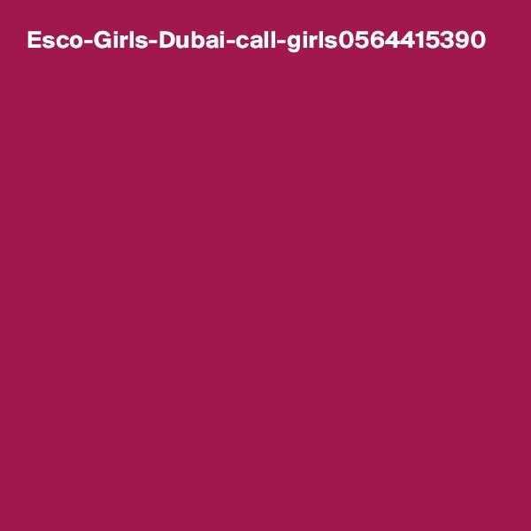 Esco-Girls-Dubai-call-girls0564415390