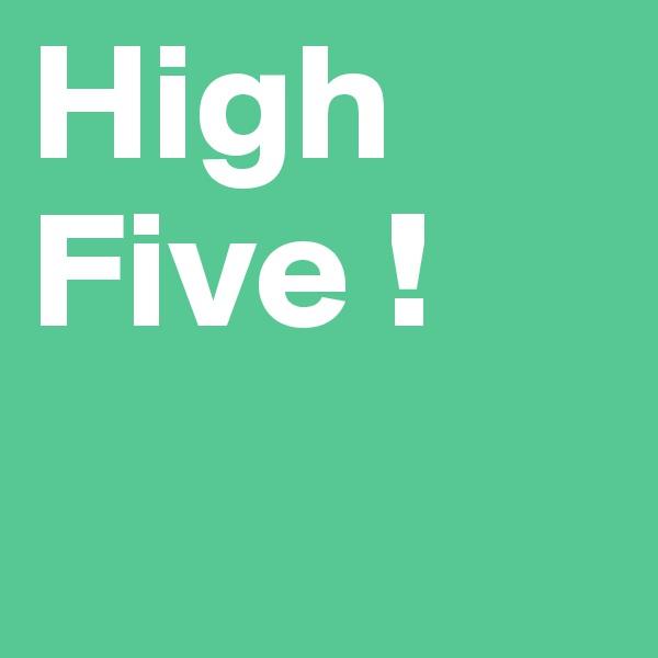 High Five !