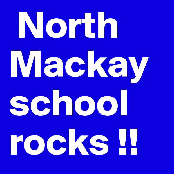 North Mackay school rocks !!