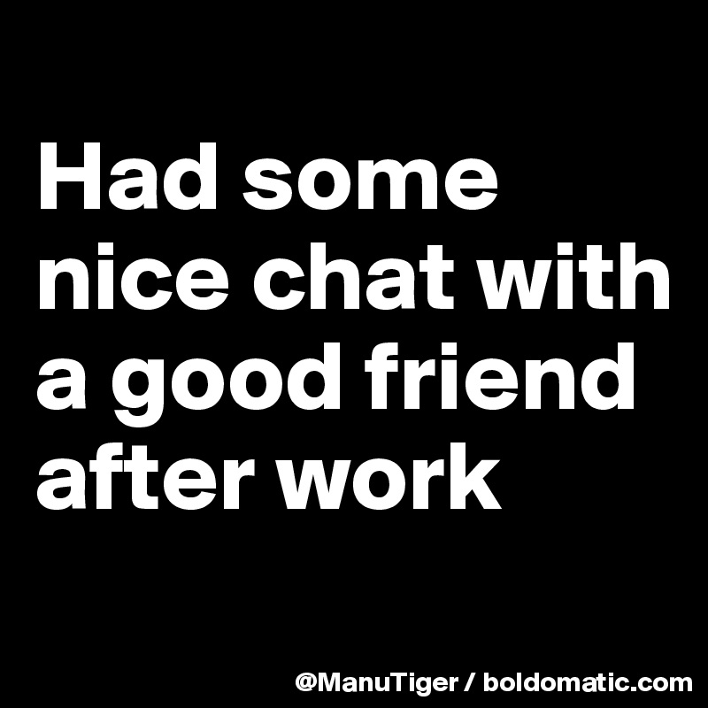 nice friend chat
