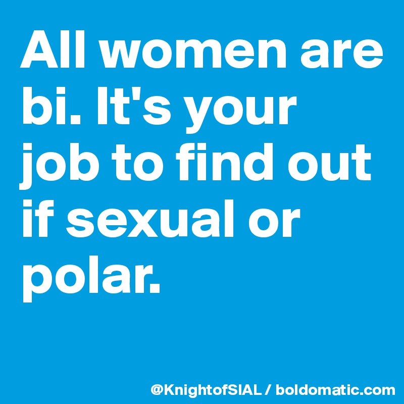 are all women bi