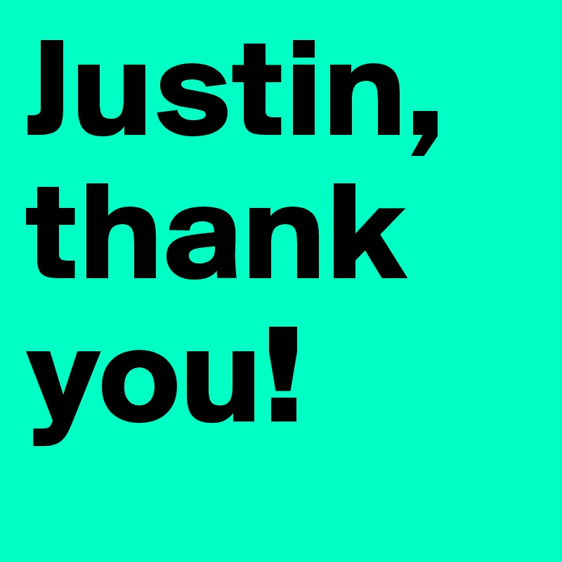 Justin, thank you!