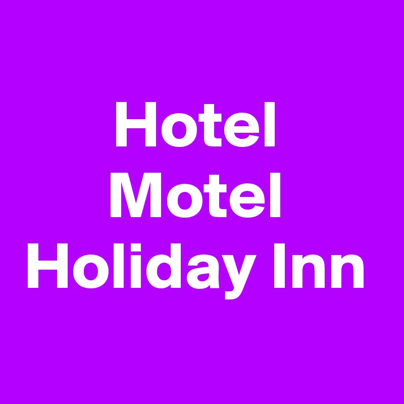 Hotel Motel Holiday Inn