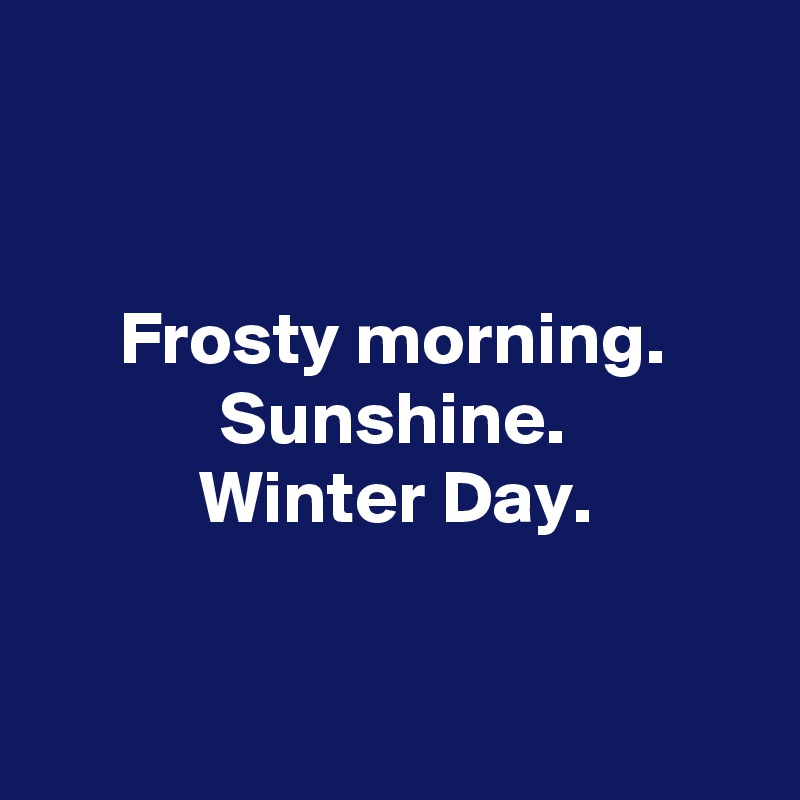 Image result for Sunshine on a frosty day