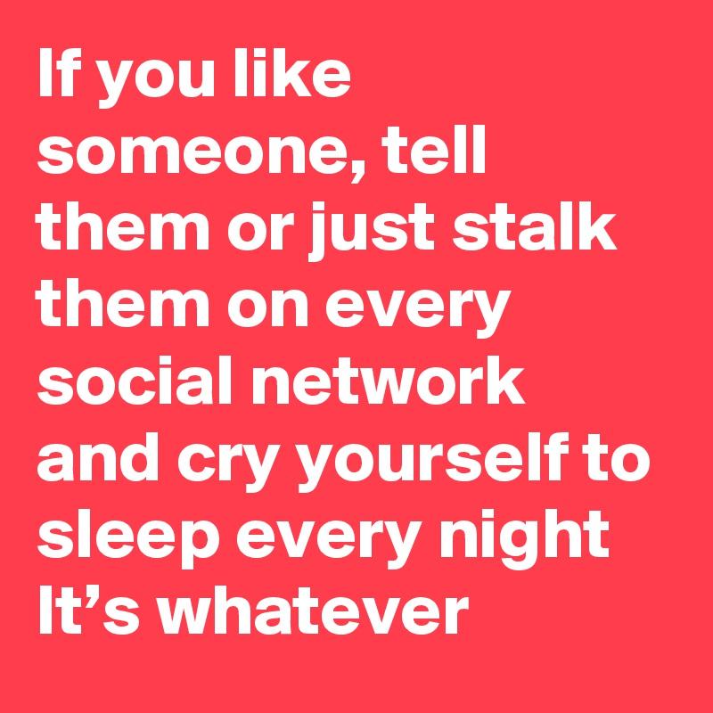 if u like someone