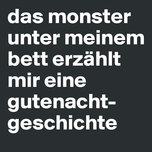 das monster unter meinem bett erzählt mir eine gutenacht-geschichte
