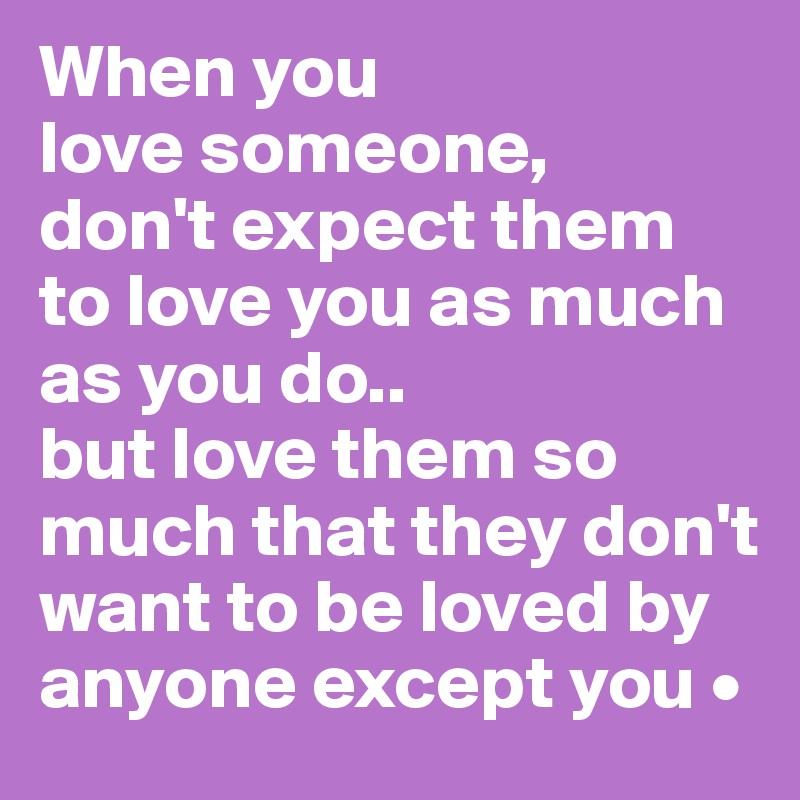 When we love someone