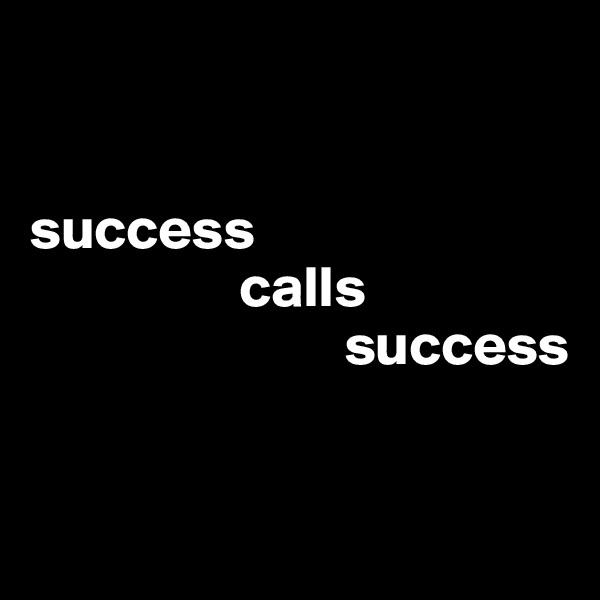 success                   calls                            success
