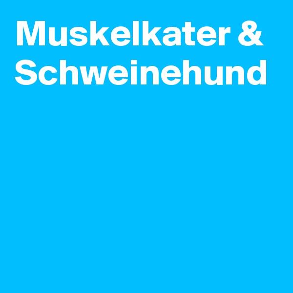 Muskelkater & Schweinehund