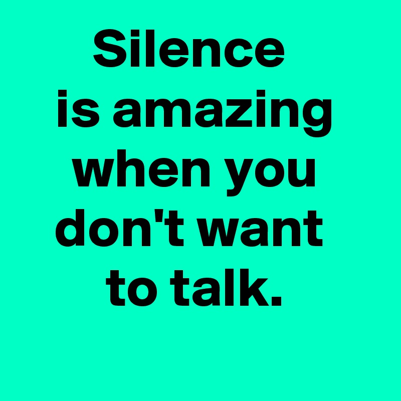 I don t want to talk to you