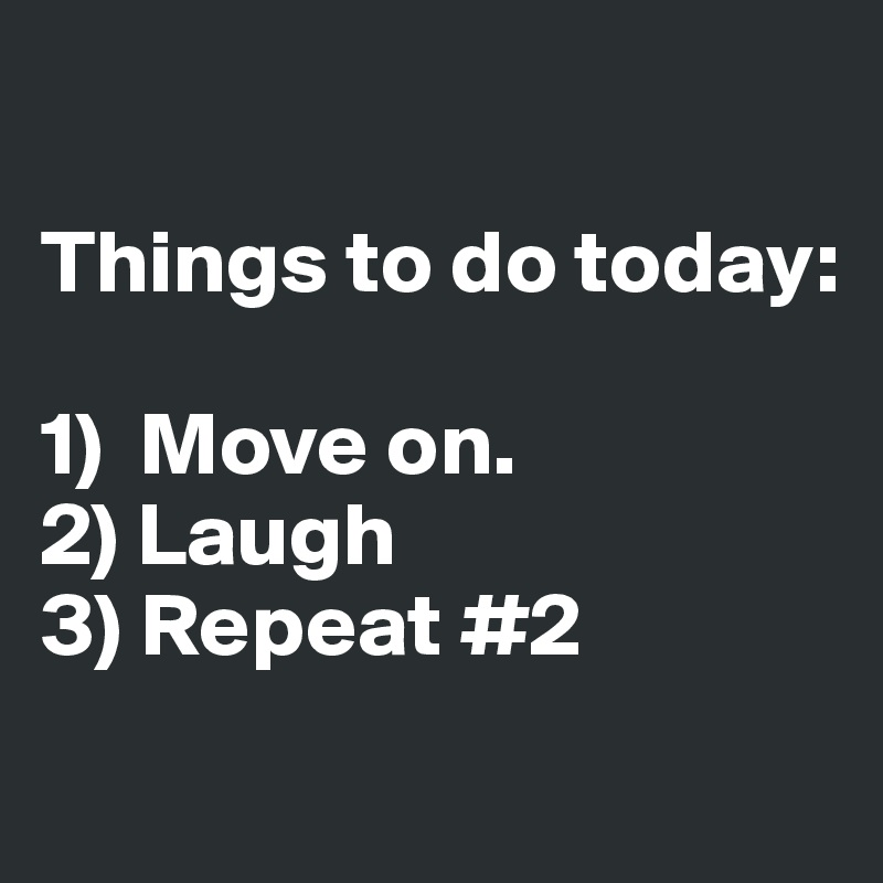 things to do to move on
