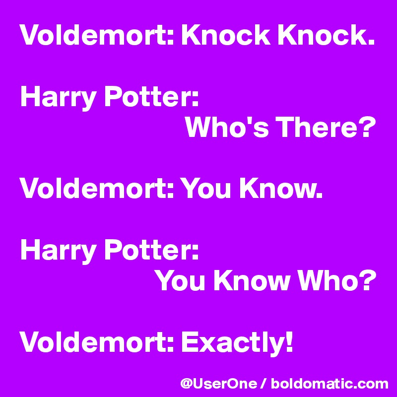 voldemort knock knock harry potter who s there voldemort you