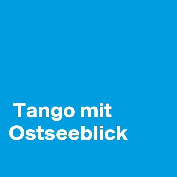 Tango mit Ostseeblick
