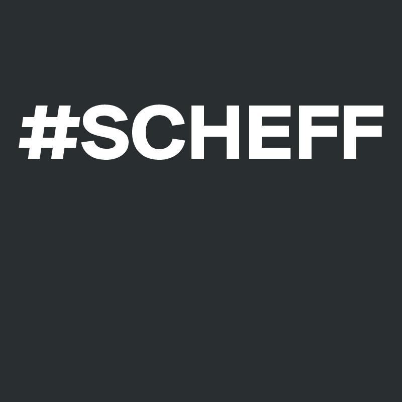 #SCHEFF
