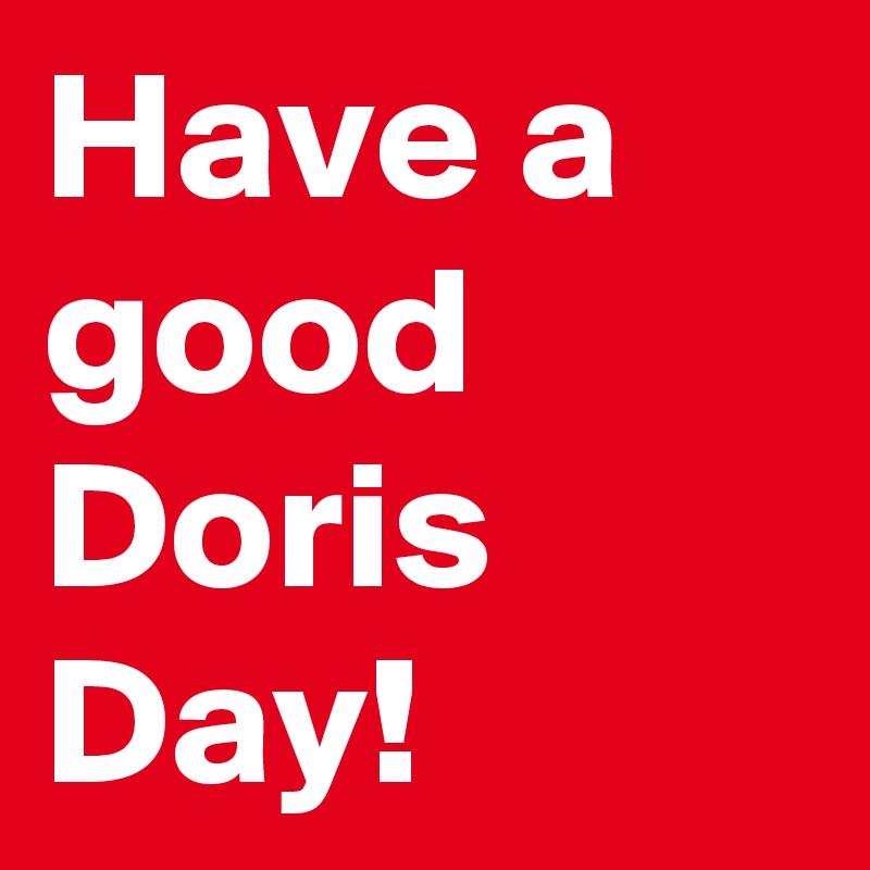 Have a good Doris Day!