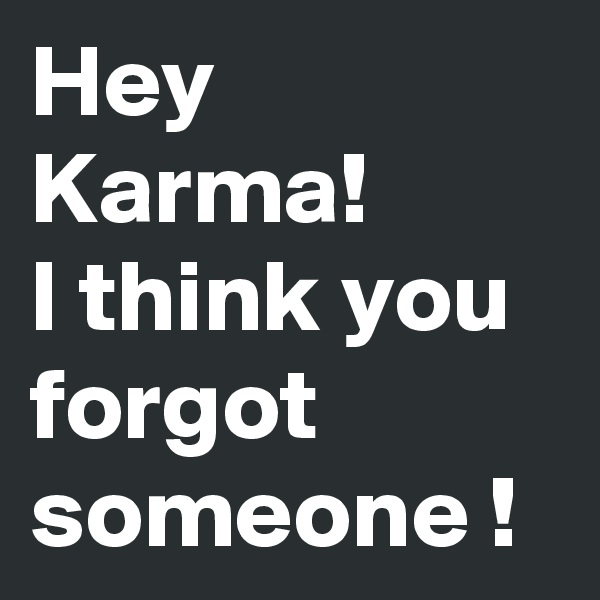 Hey Karma! I think you forgot someone !