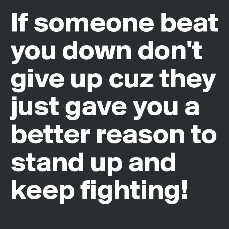 keep someone down