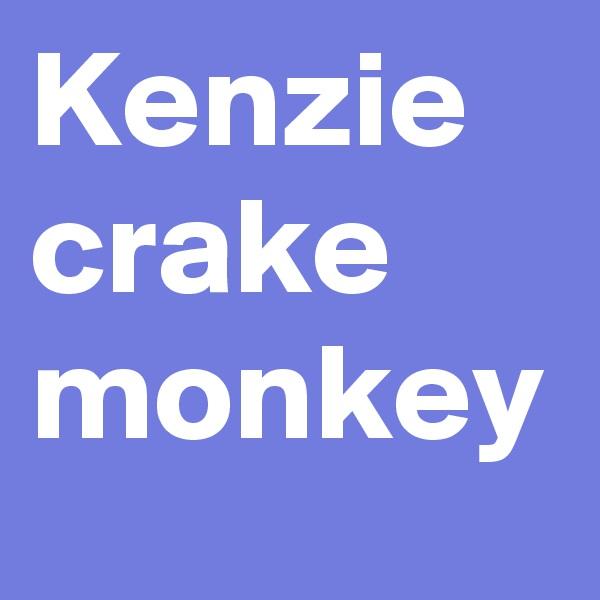 Kenzie crake monkey