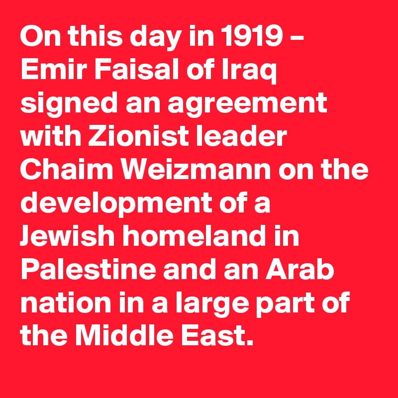 On This Day In 1919 Emir Faisal Of Iraq Signed An Agreement With